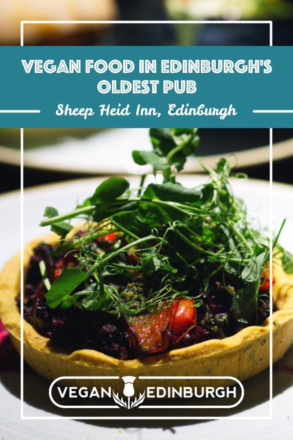 Vegan Food at the Sheep Heid Inn, Edinburgh